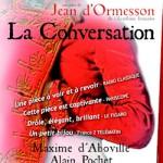 Une excellente pièce  : La conversation de Jean d'Ormesson