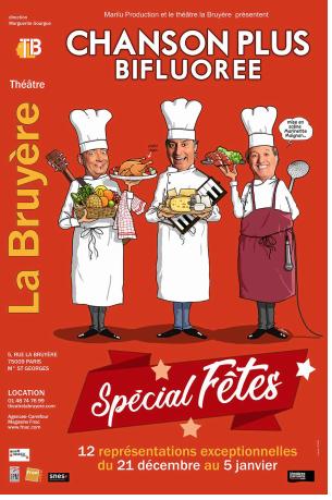 CHANSON PLUS BIFLUORÉE, au Théatre La Bruyère , un spectacle divertissant pour les fêtes.