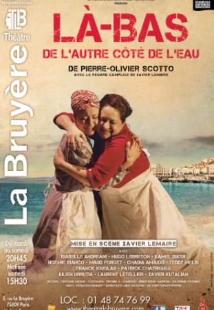 «Là-bas, de l'autre côté de l'eau», un  très bon spectacle                              au théatre La Bruyère